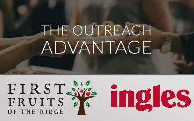 First Fruits & Ingles – The Outreach Advantage