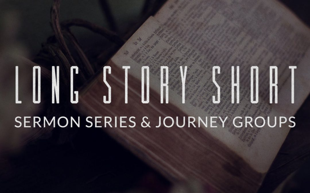 Long Story Short Sermon Series