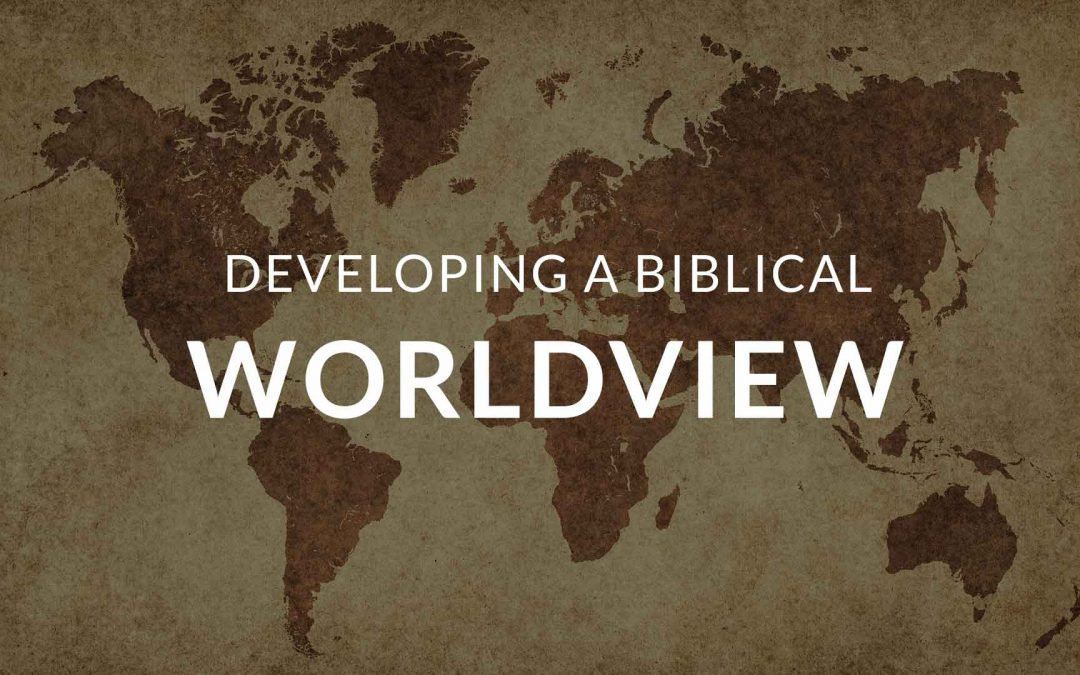 Developing A Biblical World View Sermon & Art Series