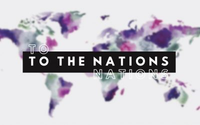 To The Nations Sermon Series